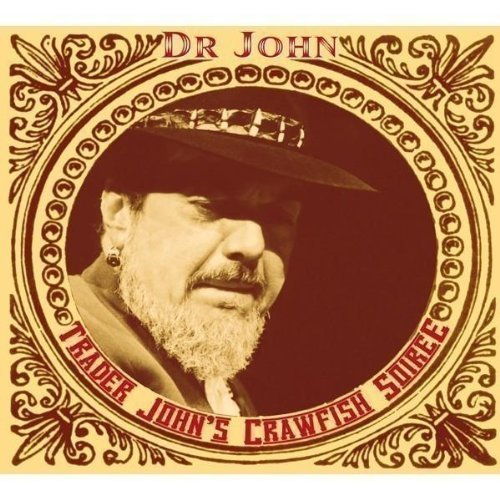 Dr. John Trader John's Crawfish Soiree 2 CD Set