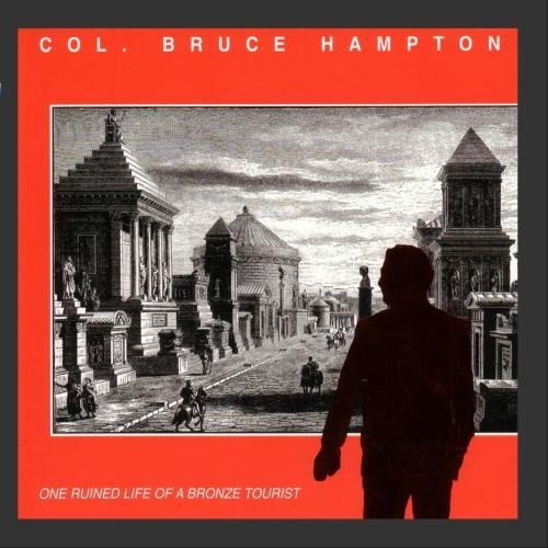 Col. Bruce Hampton One Ruined Life Of A Bronze To