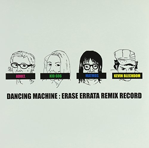 Erase Errata Dancing Machine Remix