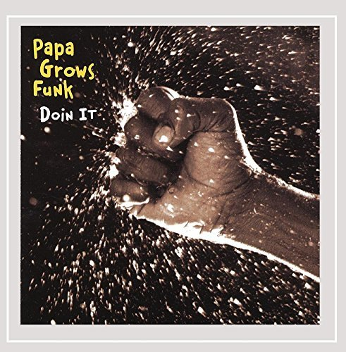 Papa Grows Funk Doin' It