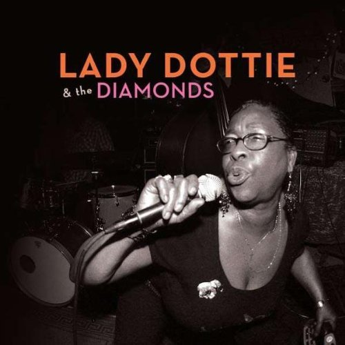 Lady Dottie & The Diamonds Lady Dottie & The Diamonds