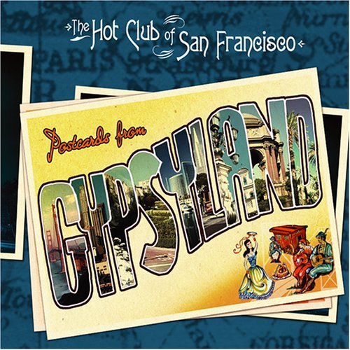 Hot Club Of San Francisco Postcards From Gypsyland