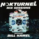 Nokturnel Mix Sessions Dj Bill Hamel Nokturnel Mix Sessions