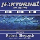 Nokturnel Mix Sessions Robert Oleysyck Inertia Dominion Kleinenberg Nokturnel Mix Sessions