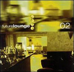 Future Lounge Vol. 2 Future Lounge Future Lounge