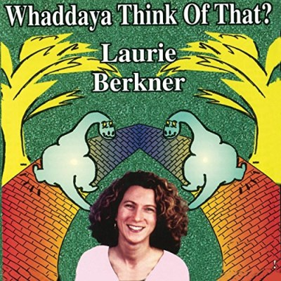 Laurie Berkner Whaddaya Think Of That?