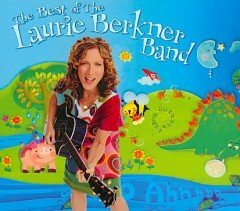 Laurie Band Berkner Best Of The Laurie Berkner Ban