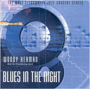 Woody Herman Blues In The Night
