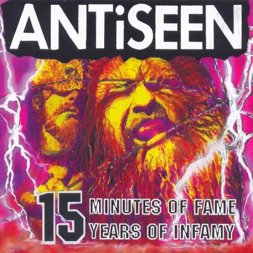 Antiseen 15 Minutes Of Fame 15 Years Of