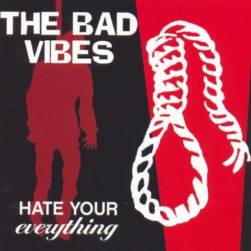 Bad Vibes Hate Your Everything