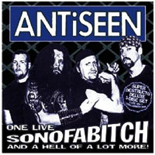Antiseen One Live Sonofabitch & A Hell