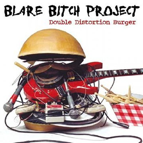 Blare Bitch Project Double Distortion Burger