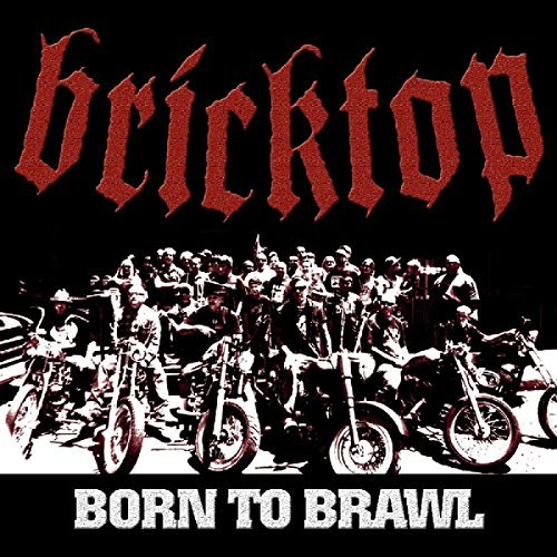Bricktop Born To Brawl