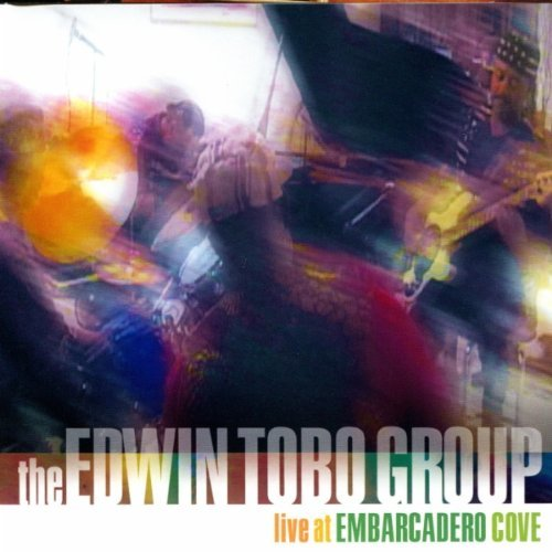 The Edwin Tobo Group Live At Embarcadero Cove