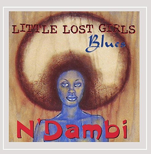 N Dambi Little Lost Girls Blues