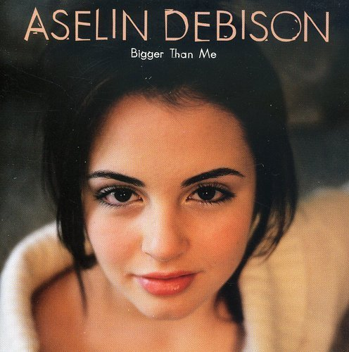 Aselin Debison Bigger Than Me Import Can