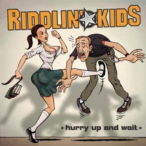 Riddlin' Kids Hurry Up & Wait