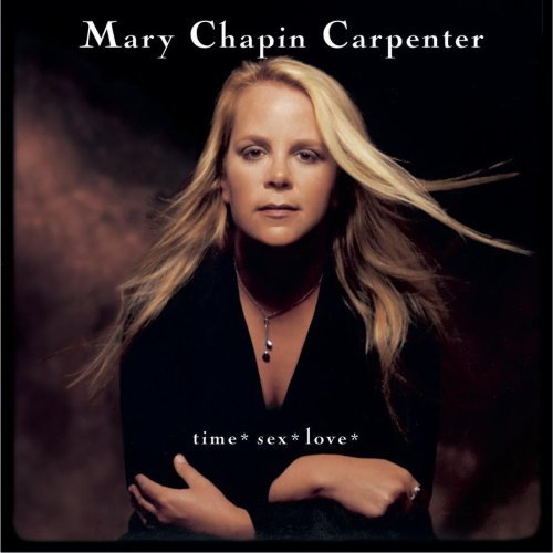 Carpenter Mary Chapin Time Sex Love