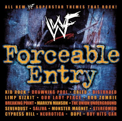Wwf Forceable Entry Wwf Forceable Entry Creed Cypress Hill Disturbed Dope Kid Rock Limp Bizkit