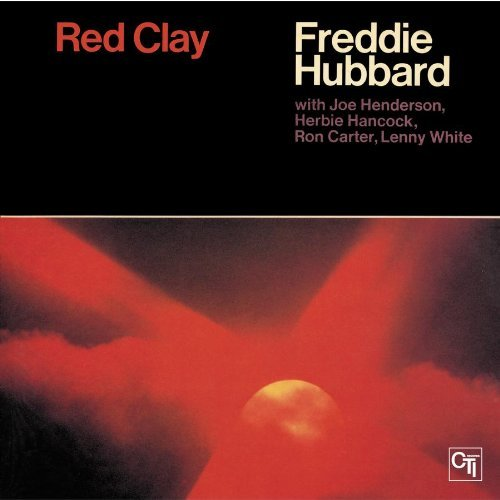 Freddie Hubbard Red Clay Remastered Incl. Bonus Track