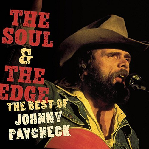 Johnny Paycheck Soul & The Edge Best Of Johnn