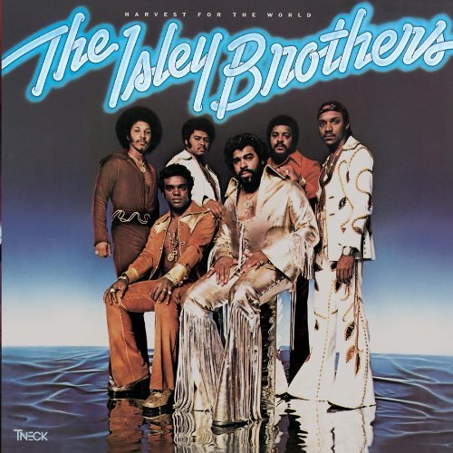 Isley Brothers Harvest For The World