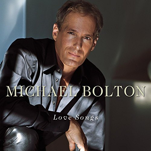 Michael Bolton Love Songs