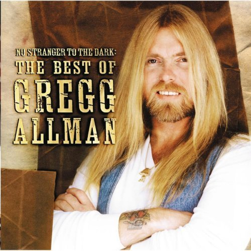 Gregg Allman No Stranger To The Dark Best