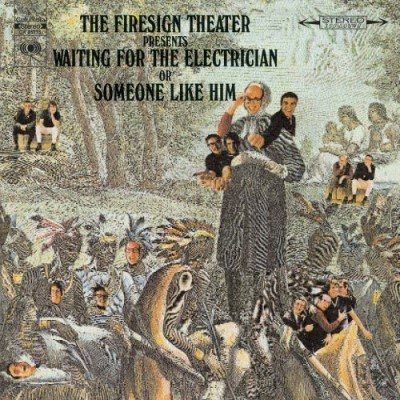 Firesign Theatre Waiting For The Electrician Or
