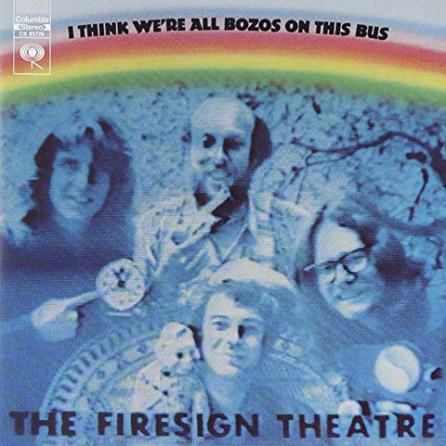 Firesign Theatre I Think We're All Bozos On The