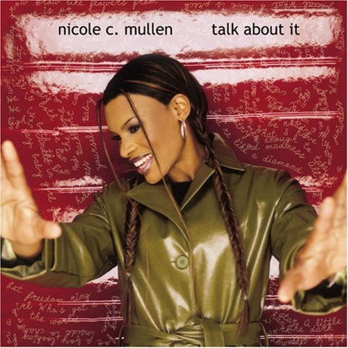 Nicole C. Mullen Talk About It
