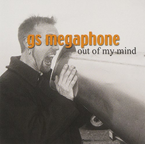 Gs Megaphone Out Of My Mind