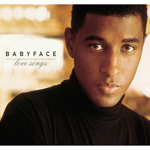 Babyface Love Songs
