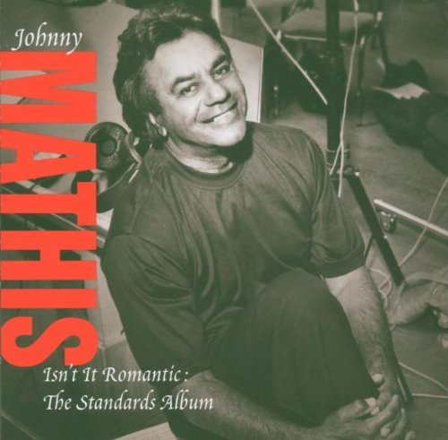 Johnny Mathis Isn't It Romantic Standards A