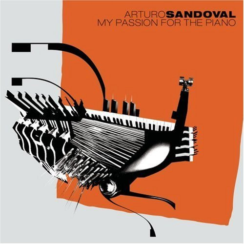 Arturo Sandoval My Passion For The Piano