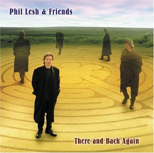 Phil Lesh & Friends There & Back Again