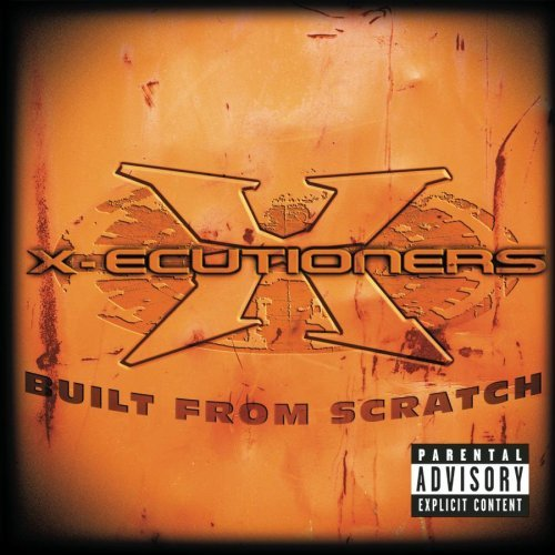X Ecutioners Built From Scratch Explicit Version