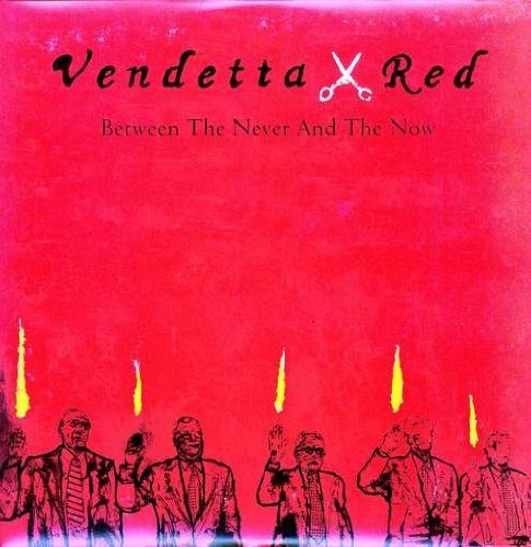 Vendetta Red Between The Never & The Now