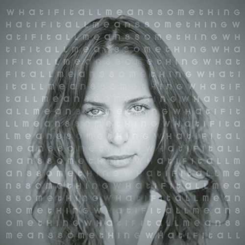 Chantal Kreviazuk What If It All Means Something This Item Is Made On Demand Could Take 2 3 Weeks For Delivery