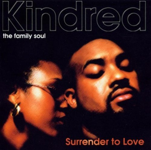 Kindred The Family Soul Surrender To Love
