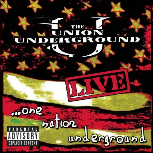 Union Underground Live...One Nation Underground Explicit Version