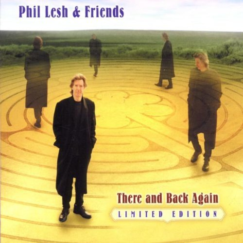 Lesh Phil & Friends There & Back Again Lmtd Ed. Incl. Bonus Tracks Digipak