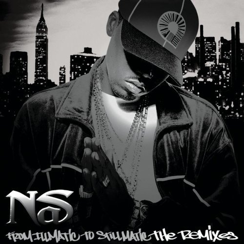 Nas From Illmatic To Stillmatic T This Is The Remix