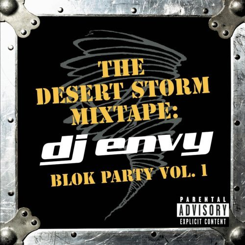 Desert Storm Mixtape Dj Envy Vol. 1 Desert Storm Mixtape D Explicit Version Desert Storm Mixtape Dj Envy