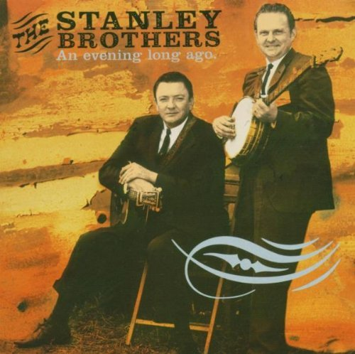 Stanley Brothers Evening Long Ago Live 1956