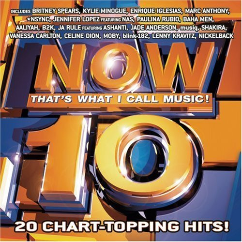 Now That's What I Call Music Vol. 10 Now That's What I Call Spears Minogue Iglesias Nsync Now That's What I Call Music