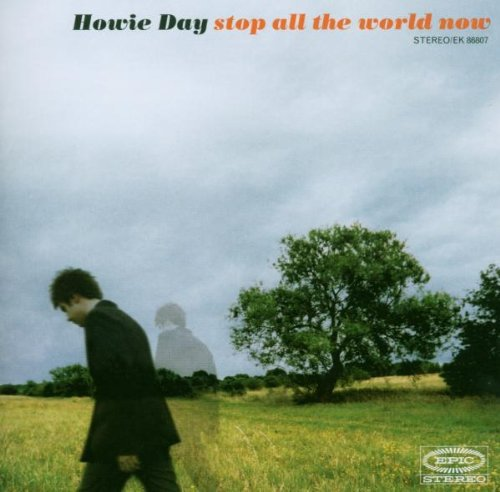 Day Howie Stop All The World Now