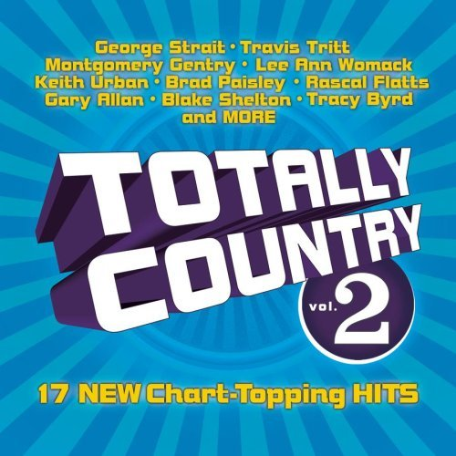Totally Country Vol. 2 Totally Country Byrd Chesnutt Cochran Griggs Totally Country
