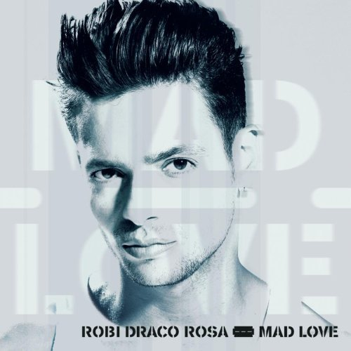 Robi Draco Rosa Mad Love