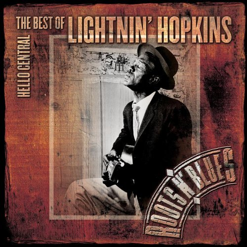 Lightnin' Hopkins Hello Central Best Of Lightnin